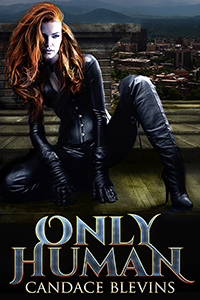 Only Human (Kirsten O'Shea Book 1) by Candace Blevins