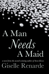A Man Needs A Maid by Giselle Renarde