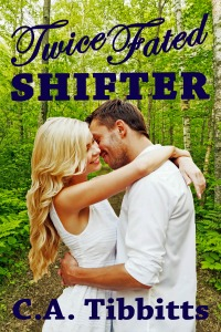 Twice Fated Shifter by C.A. Tibbitts