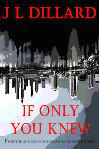 If Only You Knew (The Love Series - Book 1) JL Dillard