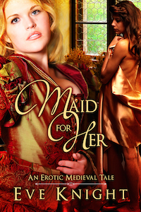 Maid for Her by Eve Knight
