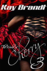 The World of Cherry 3 by Kay Brandt